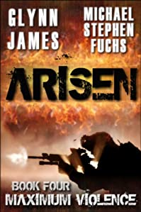 Arisen, Book Four - Maximum Violence by Glynn James ebook deal