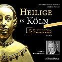 Heilige in Köln: Ein bisschen schräg, ein Stückchen anders (       ungekürzt) von Martin Nusch Gesprochen von: Konrad Beikircher