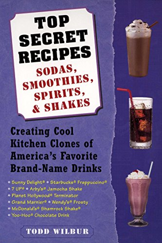top-secret-recipes-sodas-smoothies-spirits-shakes-creating-cool-kitchen-clones-of-americas-favorite-