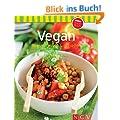 Vegan: Bewusst essen & genie�en: Unsere 100 besten Rezepte in einem Kochbuch