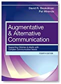 Augmentative and Alternative Communication: Supporting Children and Adults with Complex Communication Needs, Fourth Edition