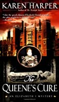 The Queene's Cure (Elizabeth I Mysteries)