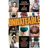 Undateable: 311 Things Guys Do That Guarantee They Won't Be Dating or Having Sex ~ Ellen Rakieten