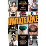 Undateable: 311 Things Guys Do That Guarantee They Won't Be Dating or Having Sexby Ellen Rakieten