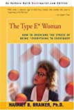 img - for The Type E* Woman: How to Overcome the Stress of Being Everything to Everybody book / textbook / text book