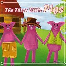 The Three Little Pigs | Livre audio Auteur(s) : Adelina Hill Narrateur(s) : Nicholas Barta