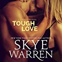 Tough Love: A Stripped Prequel Audiobook by Skye Warren Narrated by Veronica Fox