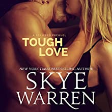 Tough Love: A Stripped Prequel (       UNABRIDGED) by Skye Warren Narrated by Veronica Fox