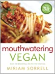 Mouthwatering Vegan: Over 130 Irresis...