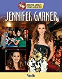 Jennifer Garner (Overcoming Adversity: Sharing the American Dream)