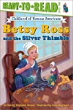 Betsy Ross and the Silver Thimble (Ready-to-read COFA)