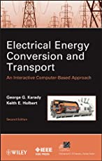 Electrical Energy Conversion and Transport: An Interactive Computer-Based Approach (IEEE Press Series on Power Engineering)