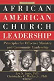 African American Church Leadership: Principles for Effective Ministry and Community Leadership (Parker Books)