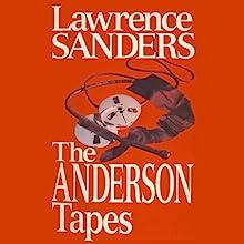 The Anderson Tapes (       UNABRIDGED) by Lawrence Sanders Narrated by L. J. Ganser, Marc Vietor, Mark Boyett, Zoe Hunter, Gabra Zackman, Lauren Fortgang, Kevin T. Collins, Josh Hurley, Peter Ganim