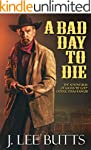 A Bad Day to Die: The Adventures of L...