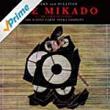 "Gilbert & Sullivan: The Mikado or The Town o Titipu ""Complete Opera"""