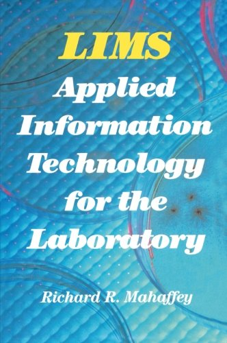 LIMS: Applied Information Technology for the Laboratory