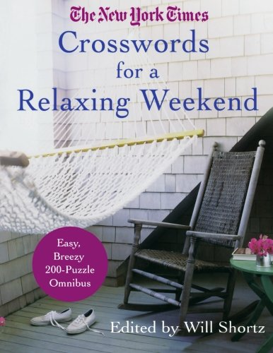 The New York Times Crosswords for a Relaxing Weekend: Easy, Breezy 200-Puzzle Omnibus (New York Times Acrostic Crossword Puzzles) PDF