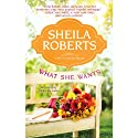 What She Wants: Life in Icicle Falls Audiobook by Sheila Roberts Narrated by Emily Bauer