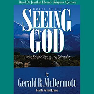 Seeing God: Twelve Reliable Signs of True Spirituality | [Gerald McDermott]