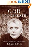 God Underneath: Spiritual Memoirs of a Catholic Priest