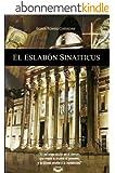 EL ESLAB�N SINAITICUS Thriller pol�mico hist�rico religioso (Spanish Edition)