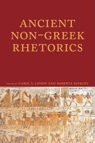Ancient Non-Greek Rhetorics (Lauer Series in Rhetoric and...