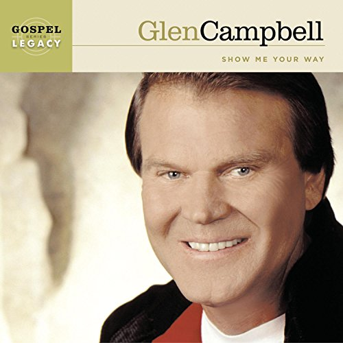 Glen Campbell - Show Me Your Way - Zortam Music