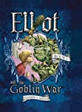 Elliot and the Goblin War (Underworld Chronicles)