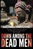 img - for Down Among the Dead Men by Hartland, Michael (2013) Paperback book / textbook / text book