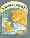 Tu NE Dors Pas, Petit Ours?: Can't You Sleep, Little Bear? Martin Waddell
