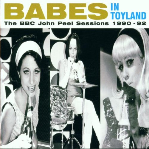 The BBC John Peel Sessions 1990-92 by Babes in Toyland
