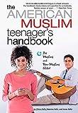 img - for The American Muslim Teenager's Handbook by Hafiz, Dilara, Hafiz, Imran, Hafiz, Yasmine (2009) Paperback book / textbook / text book
