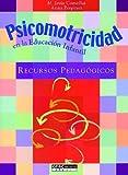 Psicomotricidad en la educación infantil: Recursos pedagógicos (Pedagogía)