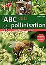 L'ABC de la pollinisation au potager et au verger : Aceuillez les butineurs !