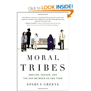 Moral Tribes- Emotion, Reason, and the Gap Between Us and Them - Joshua Greene