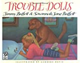 img - for Trouble Dolls by Jimmy Buffett (1997-04-15) book / textbook / text book