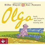"""Olga: Auch ein Schwein darf mal traurig seinvon """"Hilke Mayer"""""""