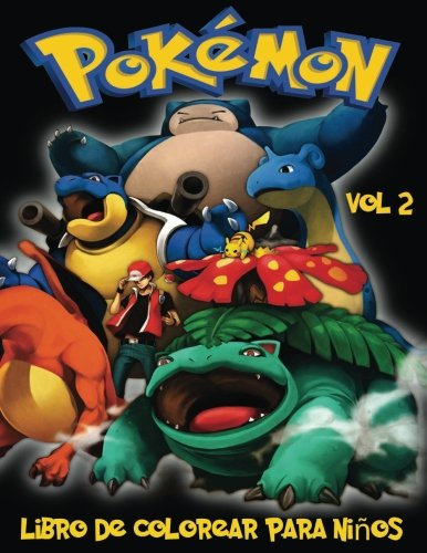 Pokemon Libro de Colorear para niños Volume 2: En este tamaño A4 del libro de colorear, hemos capturado 76 criaturas capturable de Pokemon Go para que ... (Pokémon Libro De Colorear Para Niños)