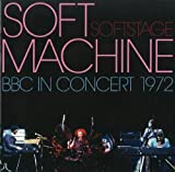 Soft Stage: BBC in Concert 1972 by SOFT MACHINE (2005-08-01)
