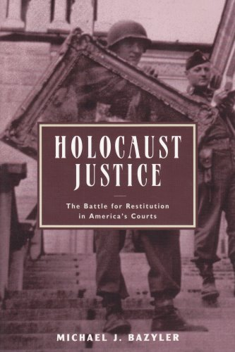Holocaust Justice: The Battle for Restitution in...