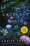 The Cruelest Month: A Chief Inspector Gamache Novel (A Chief Inspector Gamache Mystery Book 3)