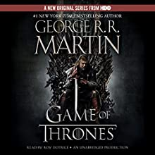 A Game of Thrones: A Song of Ice and Fire, Book 1 Audiobook by George R. R. Martin Narrated by Roy Dotrice