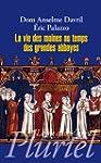 La vie des moines au temps des grande...
