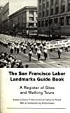 img - for The San Francisco Labor Landmarks Guide Book: A Register of Sites and Walking Tours book / textbook / text book