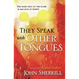 They Speak with Other Tongues ~ John L. Sherrill