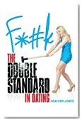 F*#k The Double Standard In Dating