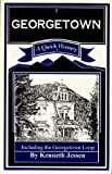 Georgetown: A Quick History by Kenneth Jessen (1996-06-02)