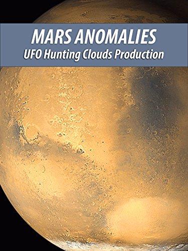 Mars Anomalies Part 1
