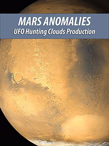 Mars Anomalies and More- UHC
